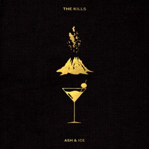THE KILLS - Ash & Ice (2016)