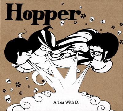 HOPPER – A Tea With D (2004)