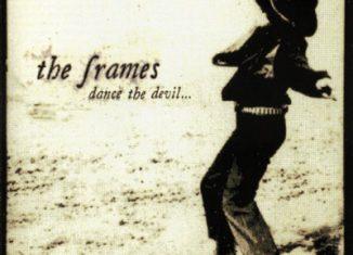 THE FRAMES - Dance The Devil (1999)