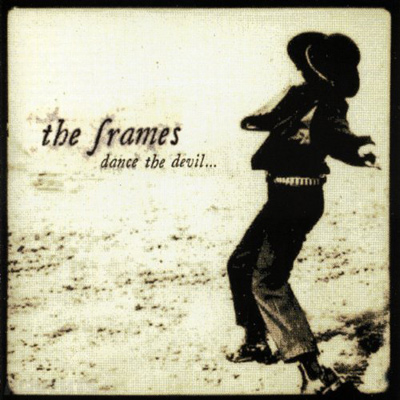 THE FRAMES – Dance The Devil (1999)