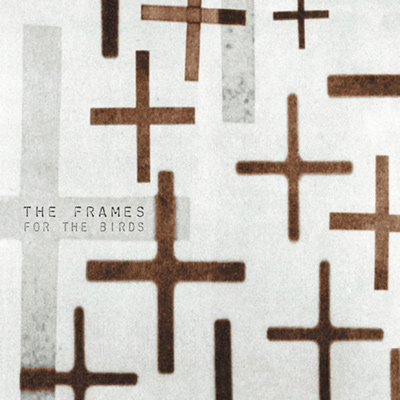 THE FRAMES - For The Birds (2001)