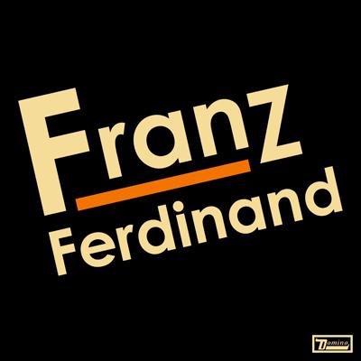 FRANZ FERDINAND - Franz Ferdinand (2004)