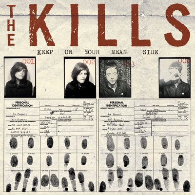 THE KILLS – Keep On Your Mean Side (2003)