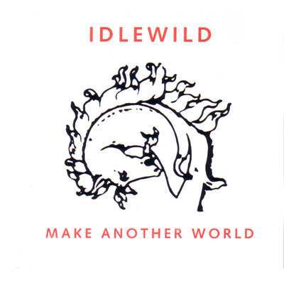 IDLEWILD – Make Another World (2007)