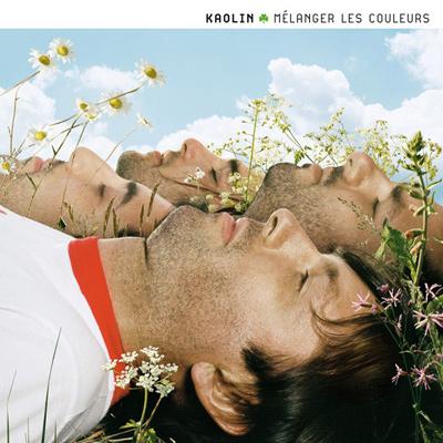KAOLIN - Mélanger Les Couleurs (2006)