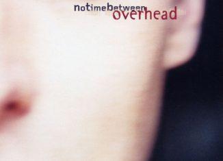 OVERHEAD - No Time Between (2004)