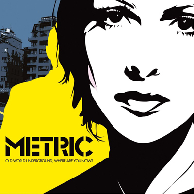 METRIC – Old World Underground, Where Are You Now? (2003)