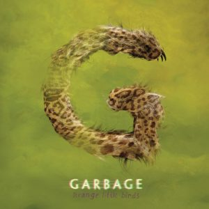 GARBAGE - Strange Little Birds (2016)