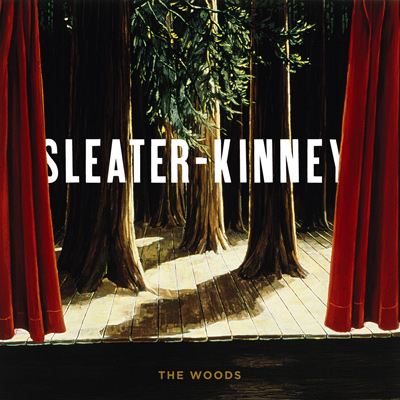 SLEATER-KINNEY - The Woods (2005)