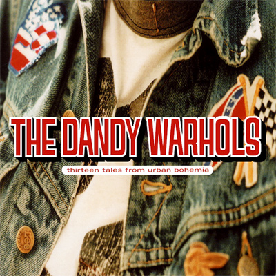 THE DANDY WARHOLS - Thirteen Tales From Urban Bohemia (2000)