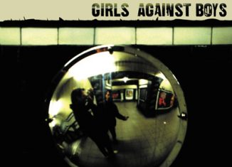 GIRLS AGAINST BOYS - You Can't Fight What You Can't See (2002)