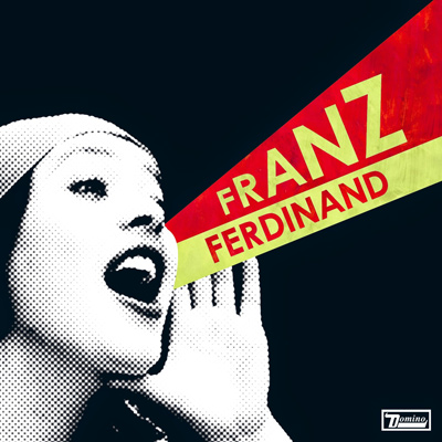 FRANZ FERDINAND – You Could Have It So Much Better (2005)