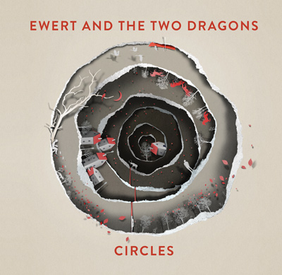 EWERT AND THE TWO DRAGONS - Circles (2015)