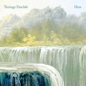 "TEENAGE FANCLUB - ""Here"""