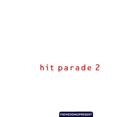 THE WEDDING PRESENT - Hit Parade 2 (Edition Limitée - CD Bonus BBC Sessions) (1993)
