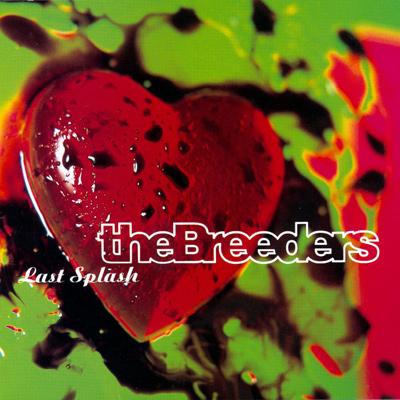 THE BREEDERS - Last Splash (1993)