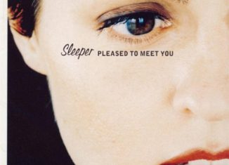 SLEEPER - Pleased To Meet You (1997)