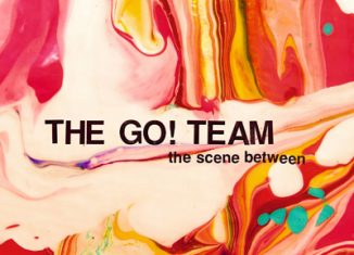 THE GO ! TEAM - The Scene Between (2015)