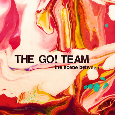 THE GO! TEAM - The Scene Between (2015)