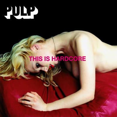 PULP - This Is Hardcore (1998)