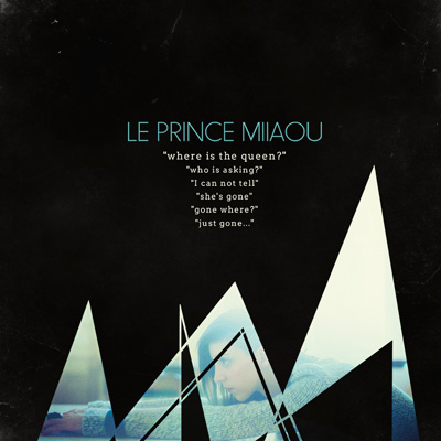 LE PRINCE MIIAOU - Where Is The Queen? (2014)