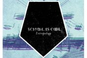 SCHOOL IS COOL - Entropology (2012)
