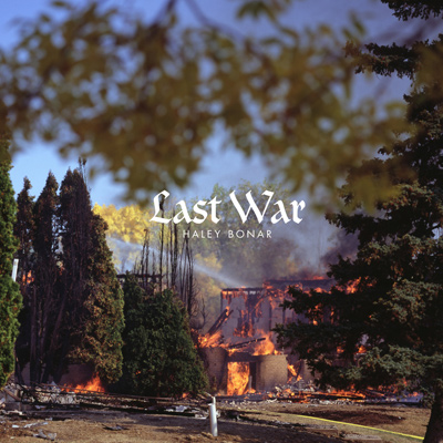 HALEY BONAR - Last War (2014)
