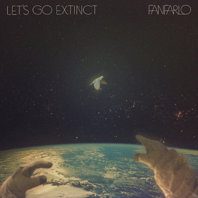 FANFARLO - Let's Go Extinct (2014)