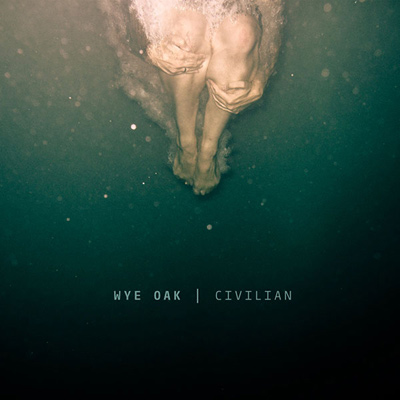 WYE OAK – Civilian (2011)