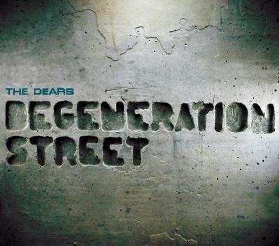 THE DEARS - Degeneration Street (2011)