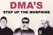 "DMA'S - ""Step Up The Morphine"""