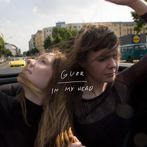 "GURR - ""In My Head"""