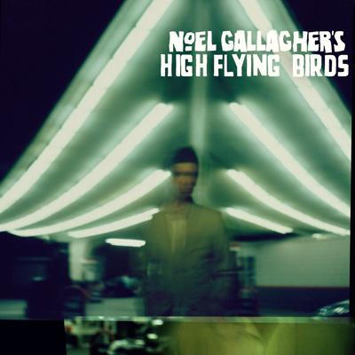 NOEL GALLAGHER'S HIGH FLYING BIRDS – Noel Gallagher's High Flying Birds (2011)