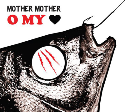 MOTHER MOTHER – O My Heart (2010)