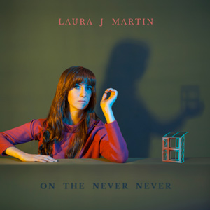 "LAURA J MARTIN - ""On The Never Ever"""