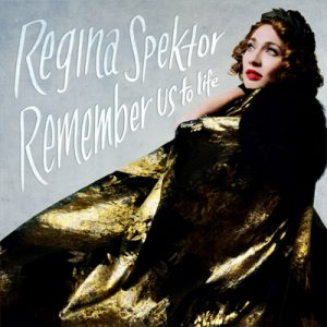 REGINA SPEKTOR - Remember Us To Life (2016)