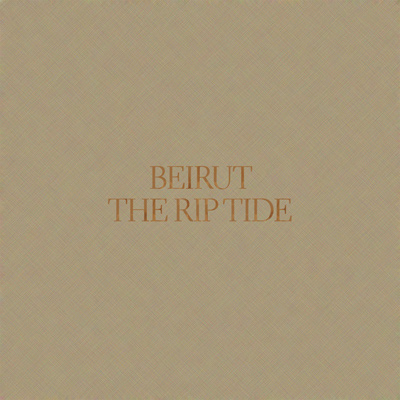 BEIRUT – The Rip Tide (2011)