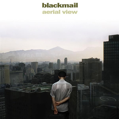 BLACKMAIL - Aerial View (2006)