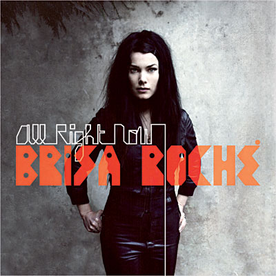 BRISA ROCHE – All Right Now (2010)