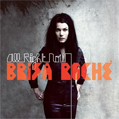 BRISA ROCHE - All Right Now (2010)