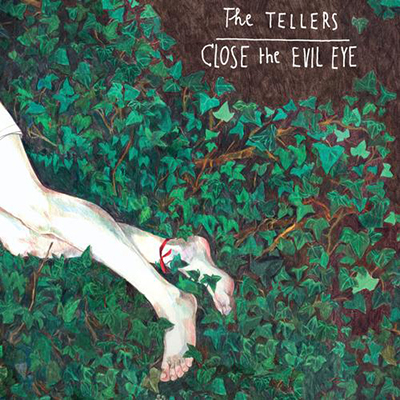 THE TELLERS - Close The Evil Eye (2011)