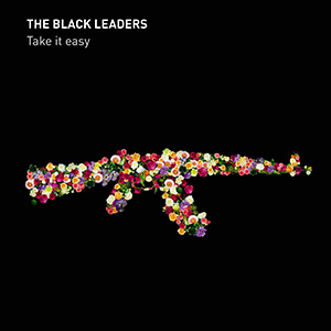 "THE BLACK LEADERS - ""Take It Easy"""