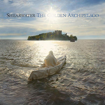 SHEARWATER - The Golden Archipelago (2010)