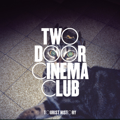 TWO DOOR CINEMA CLUB - Tourist History (2010)