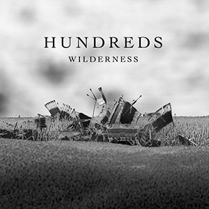 "HUNDREDS - ""Wilderness"""