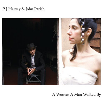 PJ HARVEY & JOHN PARISH - A Woman A Man Walked By (2009)