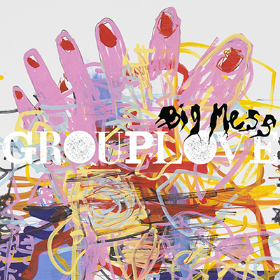 GROUPLOVE - Big Mess (2016)