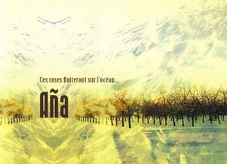 AÑA - Ces Roses Flotteront Sur L'océan (2012)