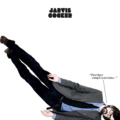 "JARVIS COCKER - ""Further Complications."" (2009)"