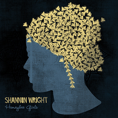 SHANNON WRIGHT - Honeybee Girls (2009)